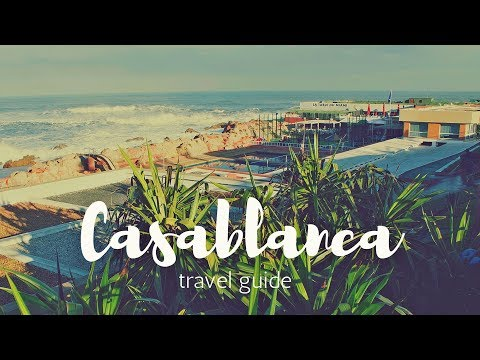 CASABLANCA Morocco Travel Guide | 5 tourist attractions in casablanca !!
