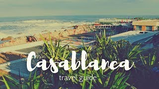 CASABLANCA Travel Guide, 5 best place in casablanca that you must visit !!