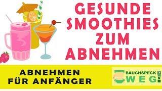 GESUNDE SMOOTHIES ZUM ABNEHMEN selber machen - 7 Gesunde Rezepte | BAUCHSPECK-WEG.COM