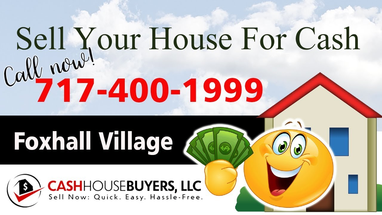 SELL YOUR HOUSE FAST FOR CASH Foxhall Village Washington DC   CALL 717 400 1999   We Buy Houses