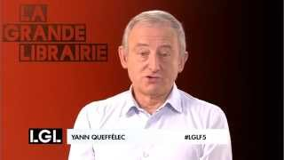 Yann Queffélec - Le livre qui a changé votre vie