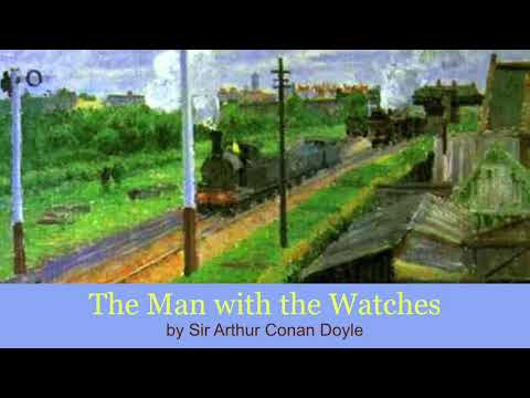 The Man With The Watches (1898) By Arthur Conan Doyle