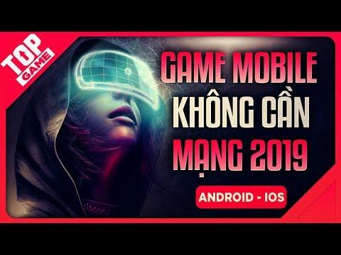 [Topgame] Top Game Mobile Offline Không Cần Mạng Mới Đáng Lựa Chọn 2019