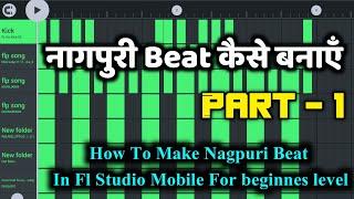How To Make Nagpuri Beat In Fl Studio Mobile For beginnes level ll Nagpuri Beat Kaise Banaye Part -1