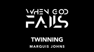 When God Fails - Twinning