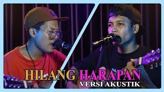 HILANG HARAPAN - STAND HERE ALONE ( VERSI AKUSTIK ) Cover By Dede Iherr Feat Ryan Fakk