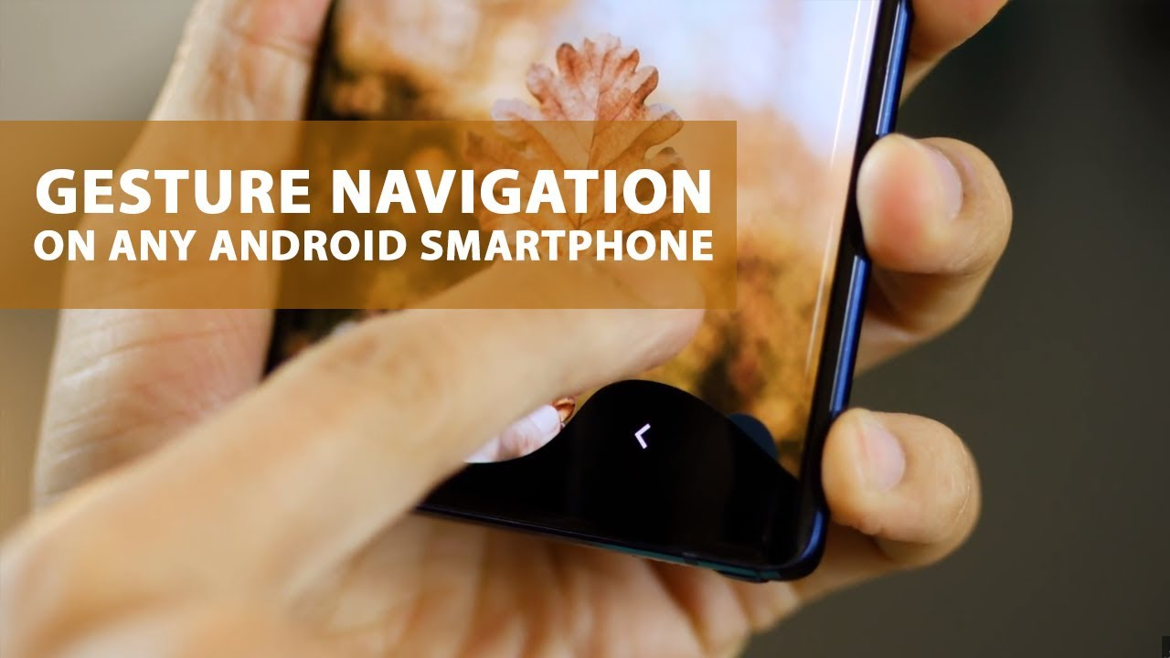 How to enable gesture navigation and hide navigation bar on any Android  smartphone