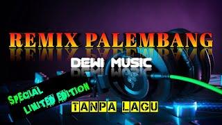 Download lagu REMIX PALEMBANG TANPA LAGU LIMITED EDITION