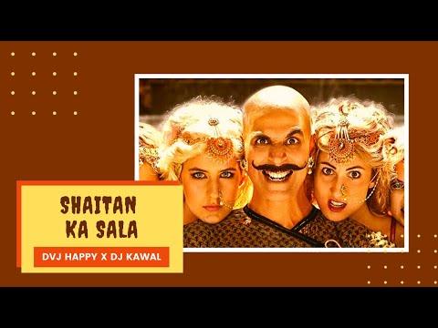 Shaitan Ka Sala (Bala Bala) Remix - DVJ Happy X DJ Kawal | Housefull 4 | Akshay Kumar
