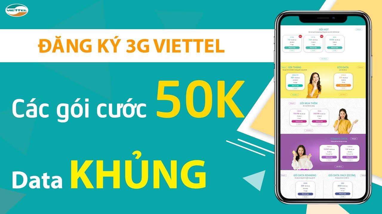 Cách đăng ký 3G VIETTEL 1 tháng 50k ❤️ Các gói cước siêu KHUYẾN MÃI ❤️ có dung lượng data KHỦNG ❤️