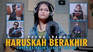 Download HARUSKAH BERAKHIR | RHOMA IRAMA | KENTRUNG | KALIA SISKA ft SKA 86