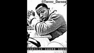 Torrez Darnoc- Knockin Doors Down