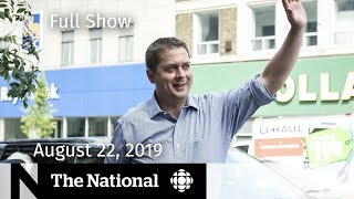 The National for Thursday, August 22, 2019  — CRA Scam, Scheer Speech, Pompeo Visit