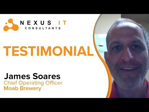 Nexus IT Testimonials: James Soares of Moab Brewery   Nexus IT Consultants  