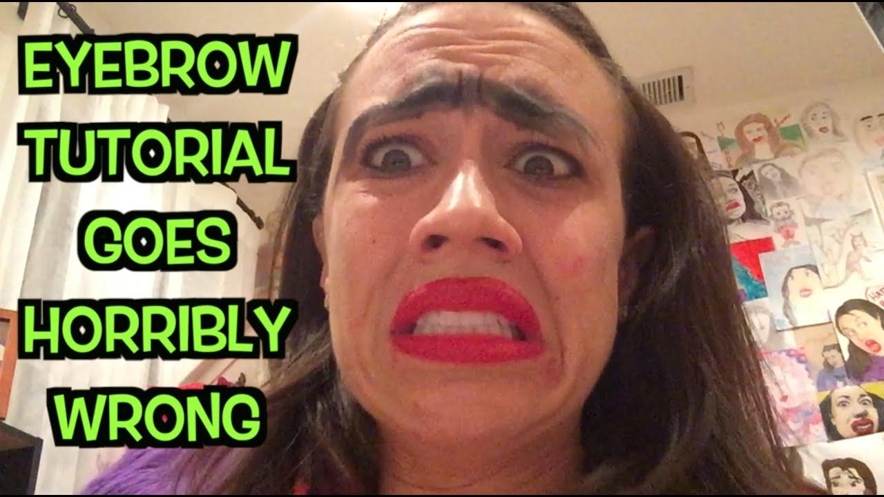 Eyebrow Tutorial Goes Horribly Wrong Youtube