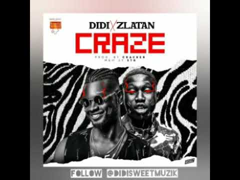 Download DIDI - Craze [Official Audio] ft. Zlatan