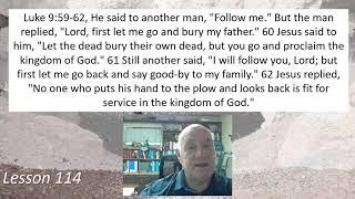 Luke 9:59-62 Lesson 114 June 10, 2021
