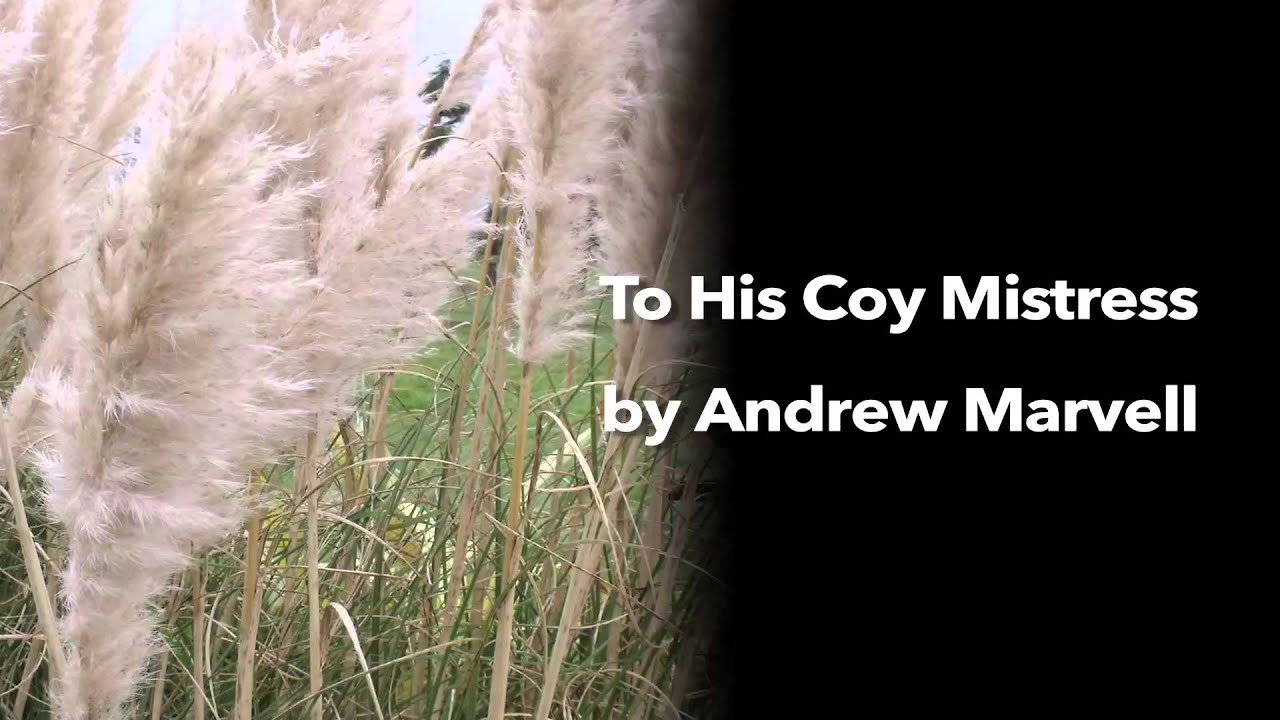 to his coy mistress by andrew marvell to his coy mistress by andrew marvell