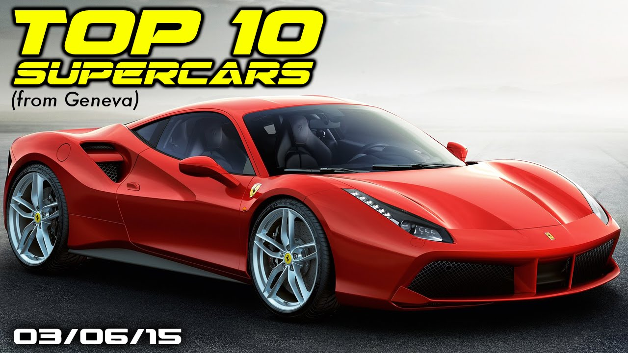 Top 10 supercars of 2015 geneva motor show fast lane daily