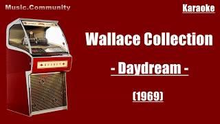 Karaoke - Wallace Collection - Daydream (1969)