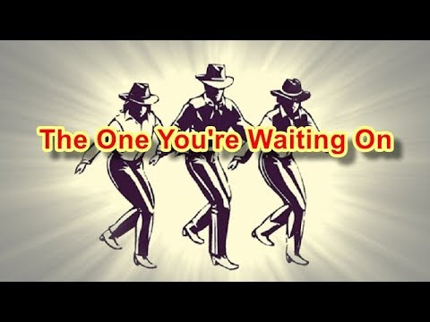The One You're Waiting On - Line Dance (Music)
