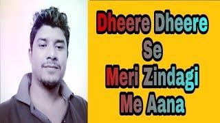 Dheere Dheere se - Aashiqui | Rakib Hussain