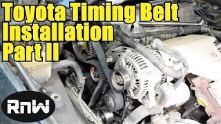 How to Remove and Replace the Timing Belt on a Toyota Camry - Part II
