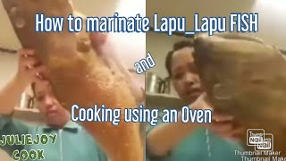 How to marinate and cooking Lapu-Lapu fish using an oven