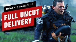 Death Stranding: Here's What a Full Uncut Delivery Looks Like