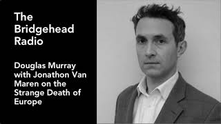 The Strange Death of Europe: A Conversation with Douglas Murray