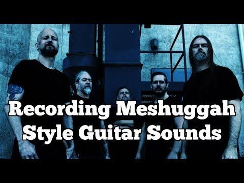 Recording Meshuggah Style (Djent) Guitar Sounds