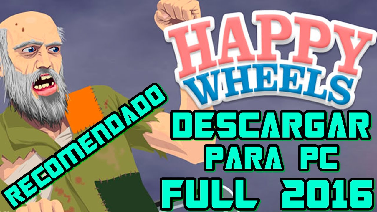 Como Descargar Happy Wheels Para Pc Version Completa Hd