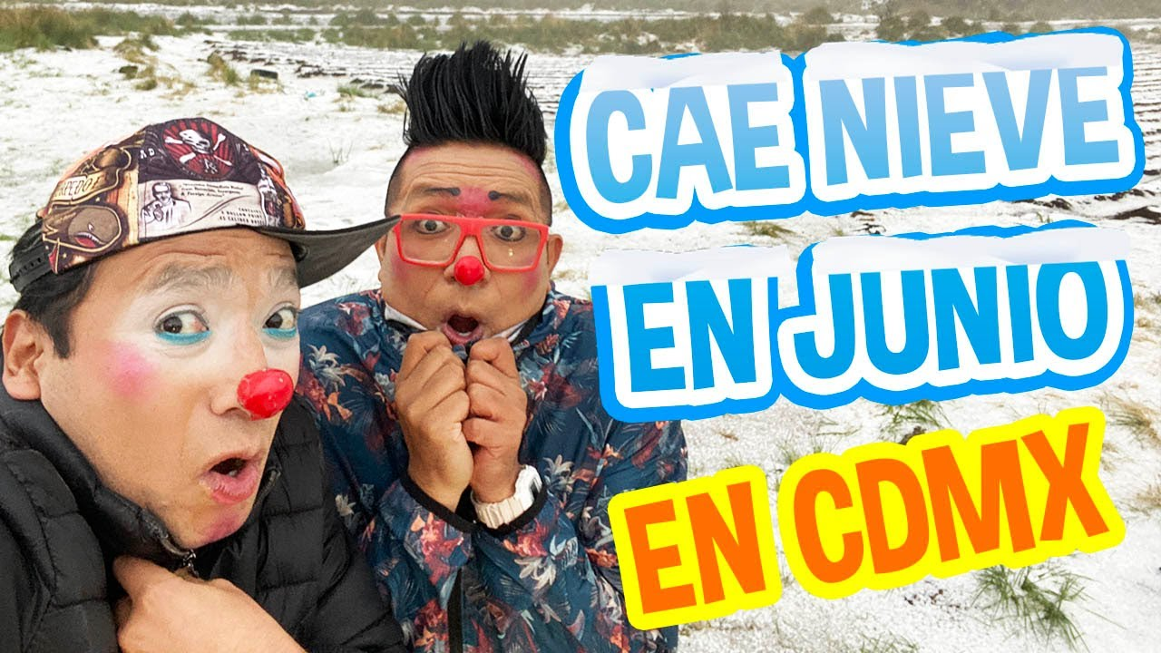 CAE NIEVE EN JUNIO EN CDMX / UN DÍA HELADO / LOS DESTRAMPADOS