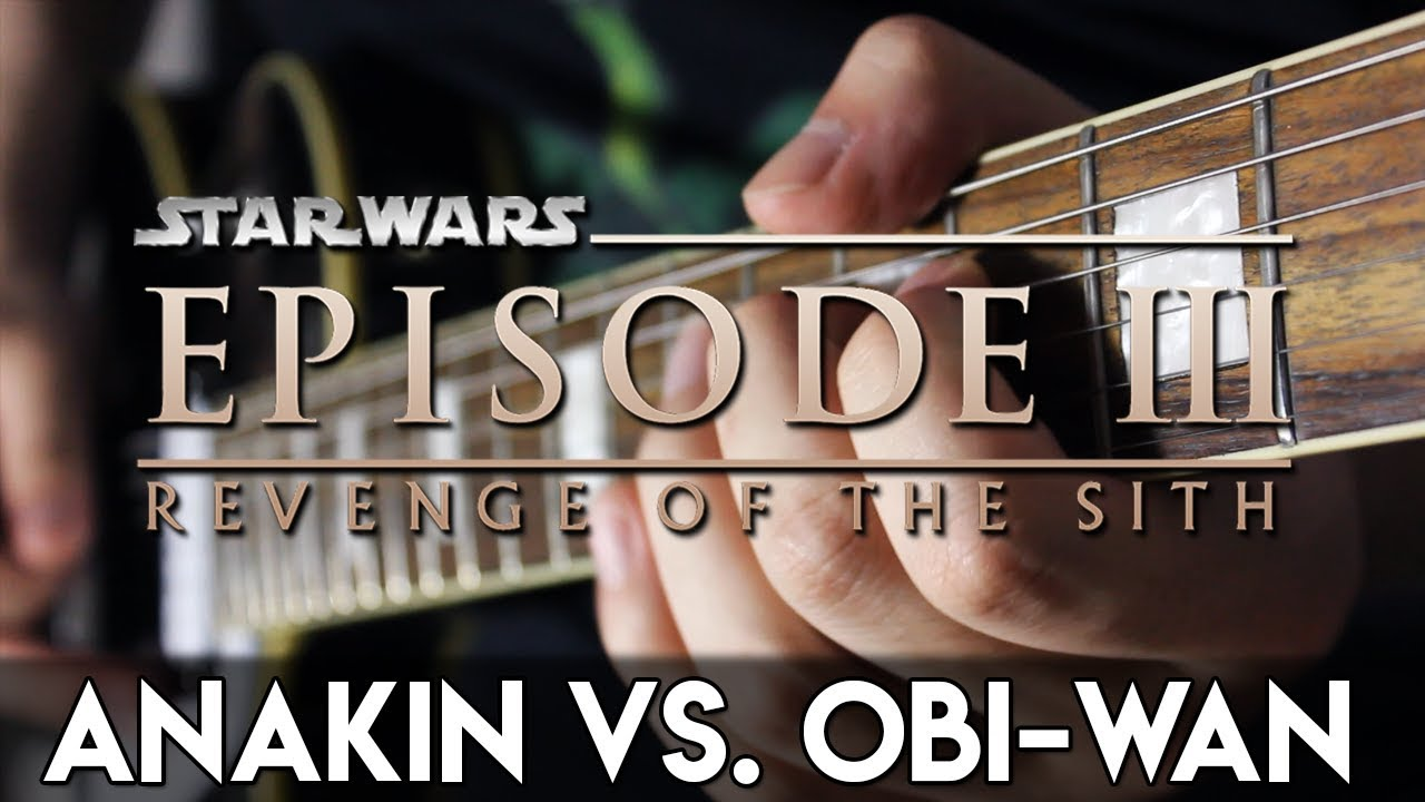 Anakin Vs Obi Wan Revenge Of The Sith Guitar Cover Dsc Youtube