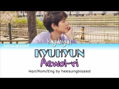 KYUHYUN 규현 '애월리 (Aewol-ri)' Color Coded Lyrics [Han/Rom/Eng] By Heesungbiased