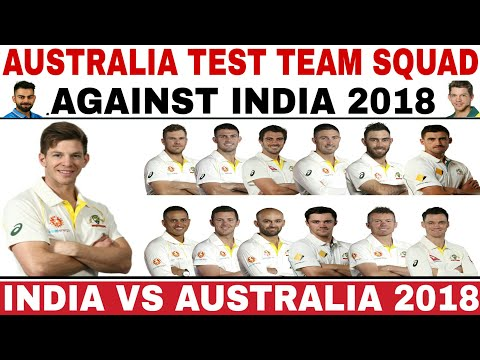 AUSTRALIA TEST TEAM SQUAD ANNOUNCED AGAINST INDIA 2018-19 | INDIA VS AUSTRALIA TEST SQUAD 2018