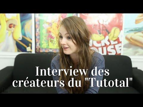 Tutotal – La folle interview des créateurs