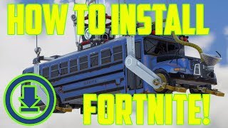 How to Install Fortnite on PC - How to download Fortnite Battle Royale 2018