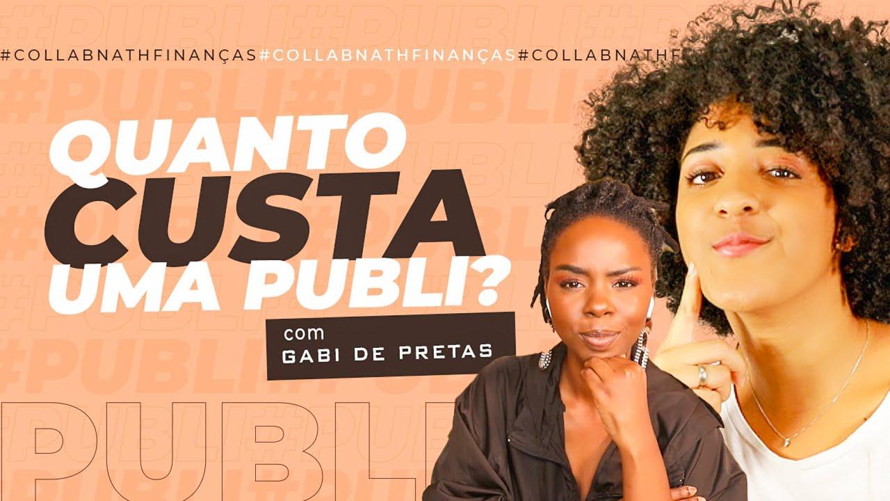 QUANTO COBRAR POR UMA PUBLI NO INSTAGRAM? FEAT @Gabi Oliveira   NATH FINANÇAS