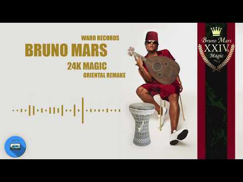 Bruno Mars 24K magic (Oriental Remix )