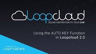 Loopcloud 20 Tutorial | Using the AutoKey Feature