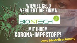 Wieviel verdient die Firma BionTech mit ihrem Corona-Impfstoff? Eine wissenschaftliche Modellierung