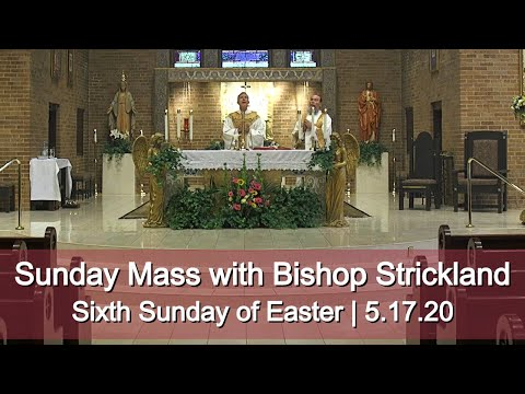 Celebrate Sunday Mass with Bishop Strickland   Sixth Sunday of Easter   5.17.20 HD