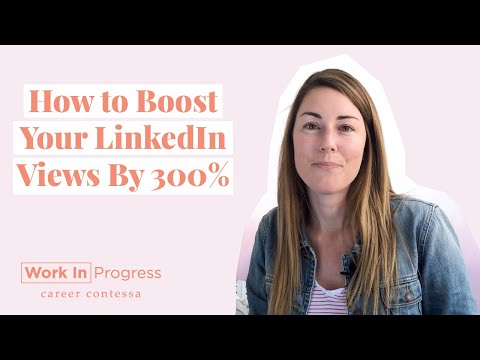 How to Optimize Your LinkedIn Profile and Increase Your Profile Views by 300%