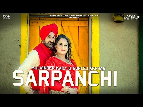 SARPANCHI - Gurlej Akhtar / Kulwinder Kaily | Aayi Vaisakhi 2018 | Full Official Video | TapeRecords