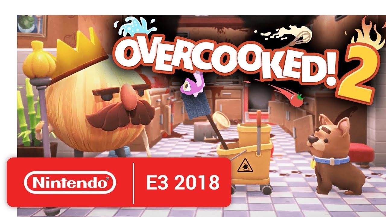 Overcooked 2 - Announcement Trailer - Nintendo E3 2018 - Nintendo