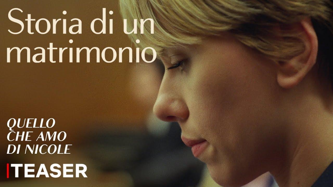 Storia di un matrimonio - Quello che amo di Nicole  Teaser  Netflix Italia
