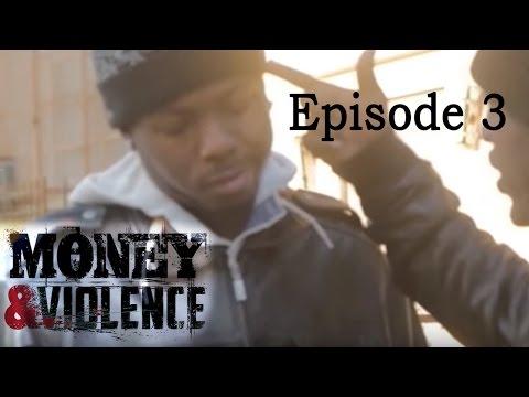 MONEY & VIOLENCE - Episode 3