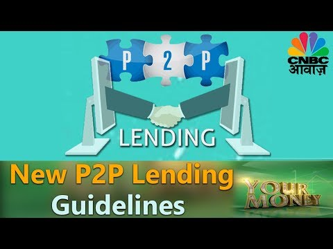 New P2P Lending Guidelines | Your Money | CNBC Awaaz