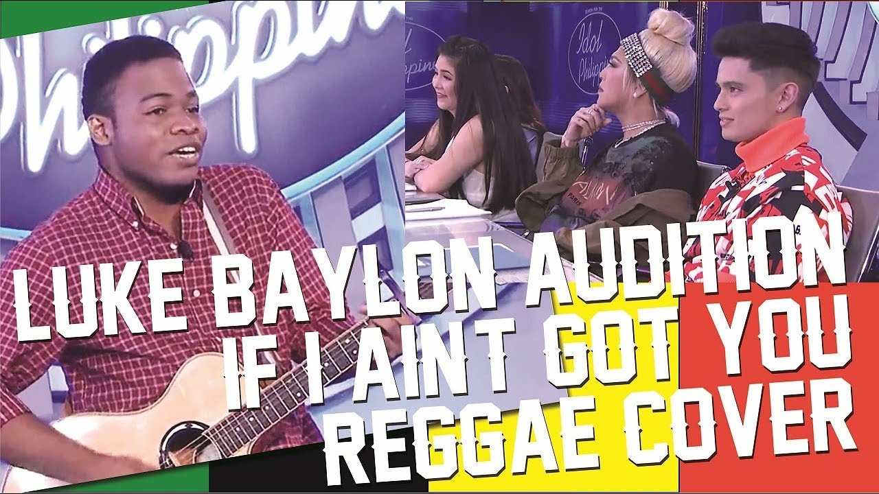 Download If I Ain't Got You (Reggae Cover) - Luke Baylon Audition in Idol Philippines